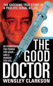 The Good Doctor ebook by Wensley Clarkson