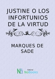 Justine o los infortunios de la virtud ebook by Marques de Sade