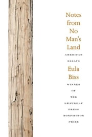 Notes from No Man's Land - American Essays ebook by Eula Biss