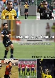 Orgulho De Ser Árbitro ebook by Kobo.Web.Store.Products.Fields.ContributorFieldViewModel