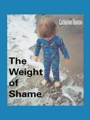 The Weight of Shame ebook by Catherine Beaton