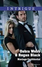 Marriage Confidential ebook by Debra Webb, Regan Black