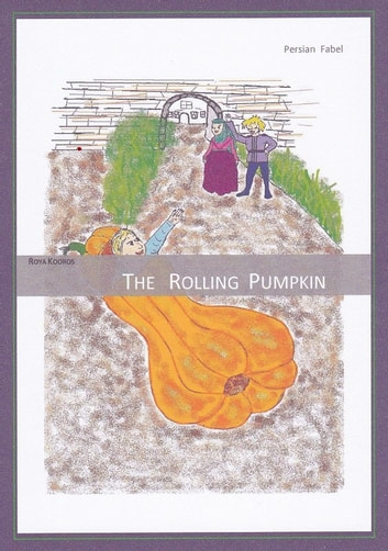 The Rolling Pumpkin ebook by Roya Kooros