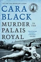 Murder in the Palais Royal ebook by Cara Black