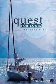 Quest for Louis ebook by Clarisa Wild