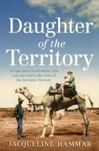 Daughter of the Territory ebook by Jacqueline Hammar