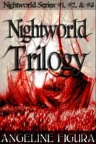 Nightworld Trilogy (Paranormal Werewolf Shifter Gangbang Erotica E-book Bundle) ebook by Angeline Figura