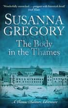 The Body in the Thames ebook by Susanna Gregory