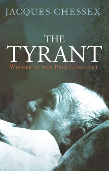 The Tyrant ebook by Jacques Chessex