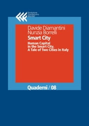 Smart City - Human Capital in the Smart City. A Tale of Two Cities in Italy ebook by Davide Diamantini,Nunzia Borrelli