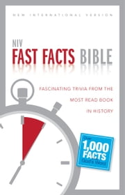 NIV, Fast Facts Bible, eBook - Fascinating Trivia from the Most Read Book in History ebook by Christopher D. Hudson