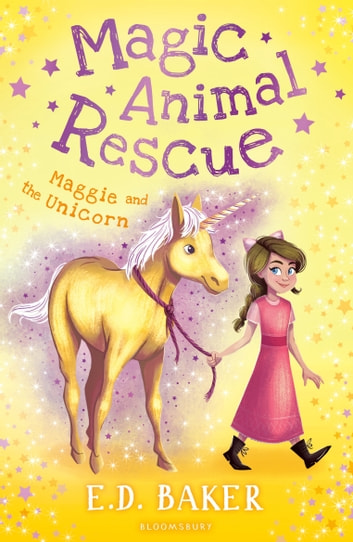 Magic Animal Rescue 3: Maggie and the Unicorn ebook by E.D. Baker