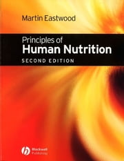 Principles of Human Nutrition ebook by Martin Eastwood