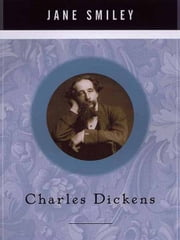 Charles Dickens - A Life ebook by Jane Smiley