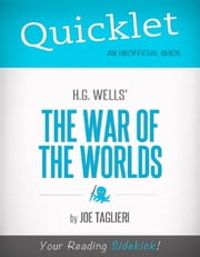 Quicklet on H.G. Wells's The War of the Worlds (CliffNotes-like Book Summary and Analysis) ebook by Joseph  Taglieri