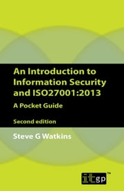 An Introduction to Information Security and ISO27001:2013 - A Pocket Guide ebook by Steve Watkins
