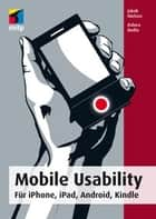 Mobile Usability - Für iPhone, iPad, Android, Kindle ebook by Jakob Nielsen, Raluca Budiu