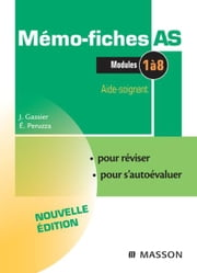 Mémo-Fiches AS - Modules 1 à 8 - Aide-soignant ebook by Jacqueline Gassier,Élisabeth Peruzza