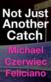 Not Just Another Catch ebook by Michael Czerwiec-Feliciano