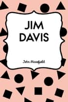 Jim Davis ebook by John Masefield