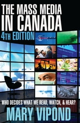 The Mass Media in Canada - Fourth Edition ebook by Mary Vipond