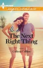 The Next Right Thing ebook by Colleen Collins