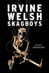Skagboys ebook by Irvine Welsh