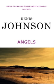 Angels ebook by Denis Johnson