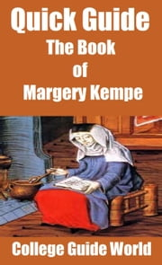 Quick Guide: The Book of Margery Kempe ebook by College Guide World