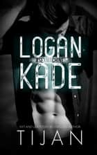 Logan Kade - Fallen Crest Series, #5.5 ebook by Tijan