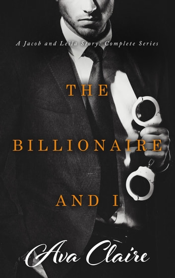 Boxed Set: The Billionaire and I Complete Series ebook by Ava Claire