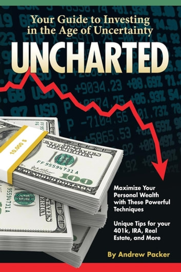 Uncharted - Your Guide to Investing in the Age of Uncertainty ebook by Andrew Packer