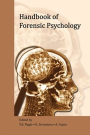 Handbook of Forensic Psychology ebook by Y.K. Nagle, K. Srivastava & A. Gupta
