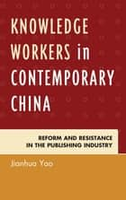 Knowledge Workers in Contemporary China ebook by Yao