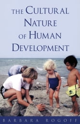The Cultural Nature of Human Development ebook by Barbara Rogoff