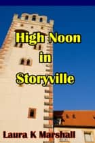 High Noon in Storyville ebook by Laura K Marshall