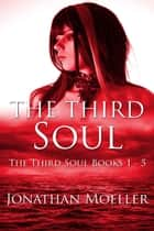 The Third Soul Omnibus One ebook by Jonathan Moeller