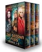 The Sedona Files: Books 1-3 - Bad Vibrations, Desert Hearts, and Angel Fire ebook by