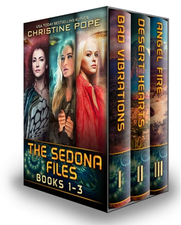 The Sedona Files: Books 1-3 - Bad Vibrations, Desert Hearts, and Angel Fire ebook by Christine Pope