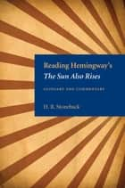 Reading Hemingway's The Sun Also Rises ebook by H. R. Stoneback