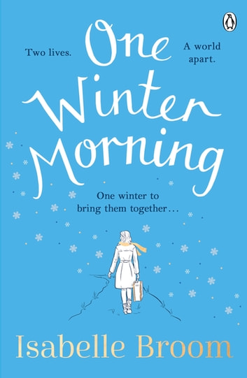 One Winter Morning - Warm your heart this winter with this uplifting and emotional family drama ebook by Isabelle Broom