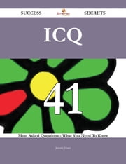 ICQ 41 Success Secrets - 41 Most Asked Questions On ICQ - What You Need To Know ebook by Jeremy Hunt