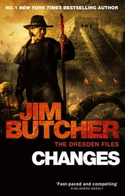 Changes - The Dresden Files, Book Twelve eBook by Jim Butcher