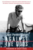 Against the Odds ebook by Brett Favre,John L. Pendergrass