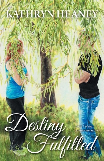Destiny Fulfilled - Book 3 of the Anandrian Series ebook by Kathryn Heaney