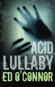Acid Lullaby ebook by Ed O'Connor