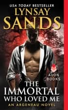 The Immortal Who Loved Me ebook by Lynsay Sands