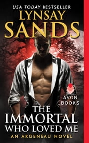 The Immortal Who Loved Me - An Argeneau Novel ebook by Lynsay Sands