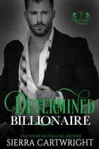 Determined Billionaire - Titans ebook by Sierra Cartwright