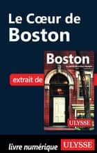 Le Cœur de Boston ebook by Collectif Ulysse